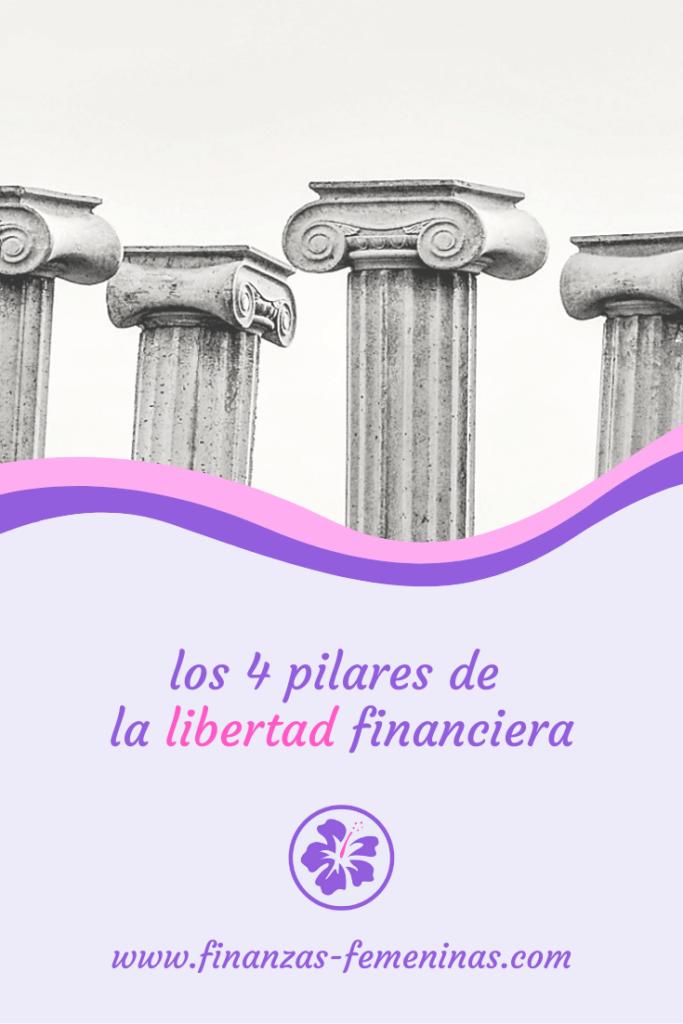 los 4 pilares de tu libertad financiera