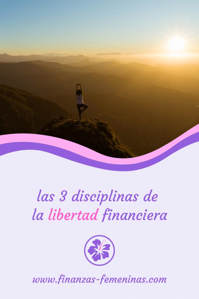 las 3 disciplinas de la libertad financiera - finanzas femeninas