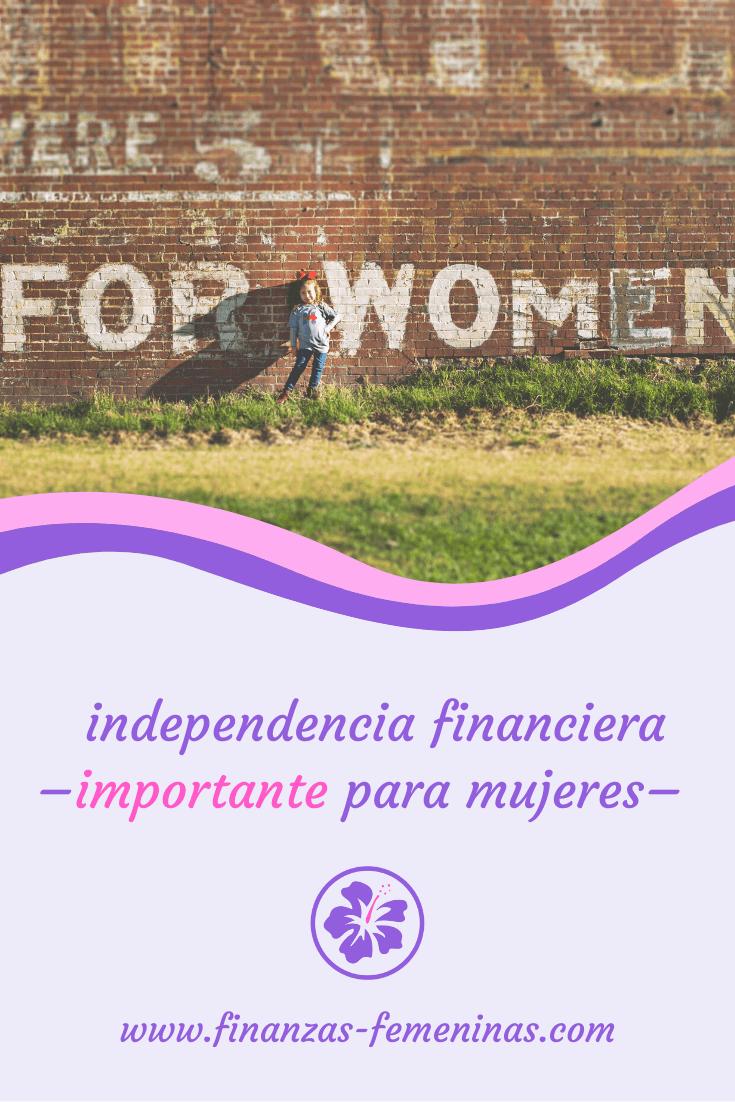 libertad financiera - importante para mujeres - finanzas femeninas