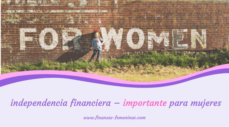 libertad financiera - importante para mujeres